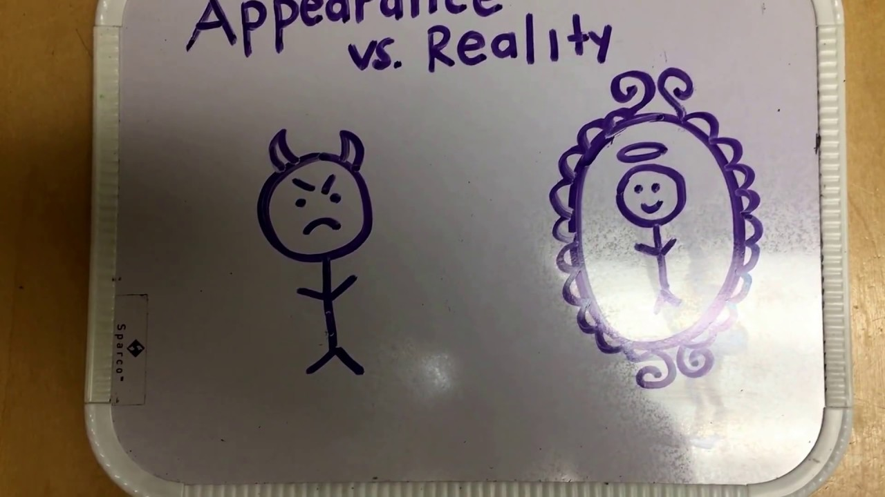 example of appearance vs reality